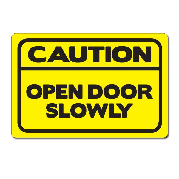 Yellow Notice On Front Door: 1 Color Caution Open Door Slowly Vinyl
