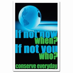 AI-EP321 - If not now, when? If not you, who? Conserve Every Day. Energy Conservation Poster