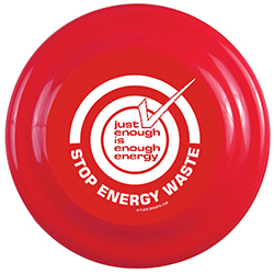 "AI-prg006-03 - Just Enough Energy 9"" Frisbee Flyer, Recycling Incentive, Recycling Promotional Ideas, Recycling Promo Gifts, Recycling Gifts for Tradeshows, recycling ad specialties"