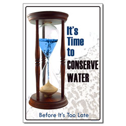 AI-wp425 - It's Time to Conserve Water, Water conservation poster, Water quality poster, water conservation placard, water conservation sign, water quality sign, water conservation awareness